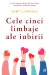 Cele cinci limbaje ale iubirii. Ed. 6 - Gary Chapman